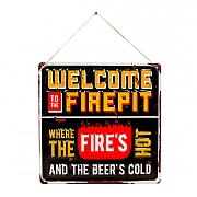 La Hacienda Welcome to the Firepit Embossed Metal Sign