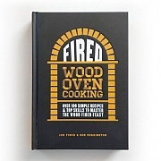 'Fired' Wood Oven Cooking Recipe Book